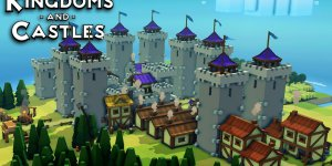 Kingdoms and Castles (Crack) – Download + Full PC Game + Kingdoms and Castles Torrent