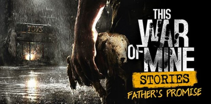 This War of Mine: Stories - Father's Promise - Download Free + Crack