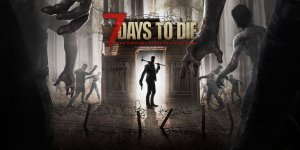 7 Days to Die – Unlocked Download Free