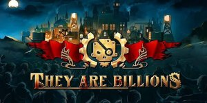 They Are Billions – Download PC Game Full Version + Torrent + Crack