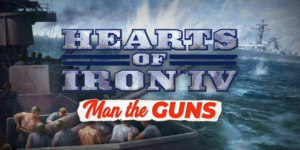 Hearts of Iron IV: Man the Guns DLC Cracked – Download