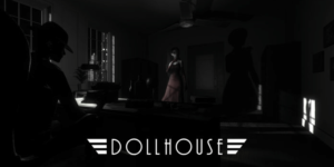 Dollhouse – Crack 3DM Download