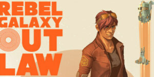 Rebel Galaxy Outlaw – Download PC – 3DM Cracked