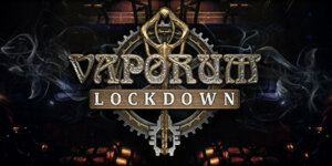 Vaporum: Lockdown Download PC Game + Crack + Torrent