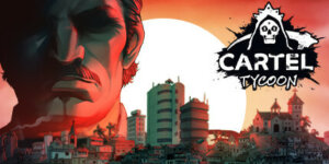 Cartel Tycoon Download PC Game for Free + Crack & Torrent