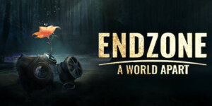 Endzone: A World Apart Download PC Game for Free + Crack & Torrent